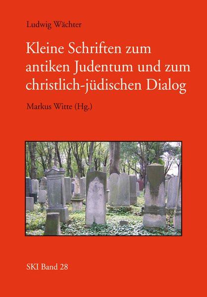 Kleine Schriften zum antiken Judentum und zum christlich-jüdischen Dialog