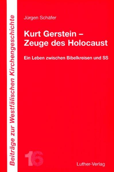 Kurt Gerstein - Zeuge des Holocaust