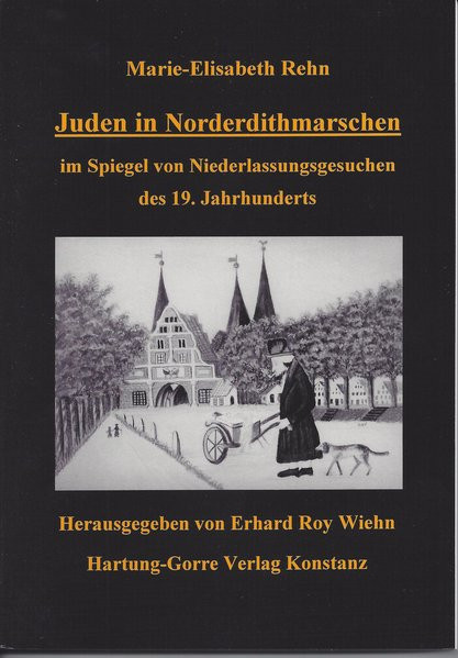 Juden in Norderdithmarschen im Spiegel von Niederlassungsgesuchen des 19. Jahrhunderts