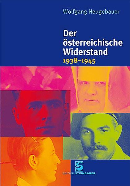 Der österreichische Widerstand 1938 bis 1945