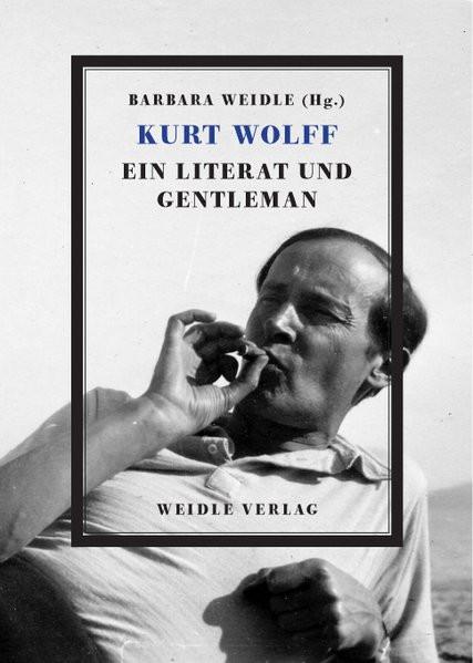 Kurt Wolff - ein Literat und Gentleman