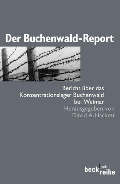 Der Buchenwald-Report. Bericht über das Konzentrationslager Buchenwald bei Weimar