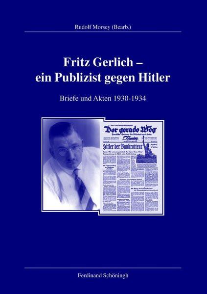 Fritz Gerlich - Ein Publizist gegen Hitler