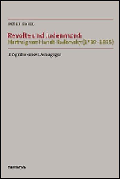 Revolte und Judenmord: Hartwig von Hundt-Radowsky (1780-1835)