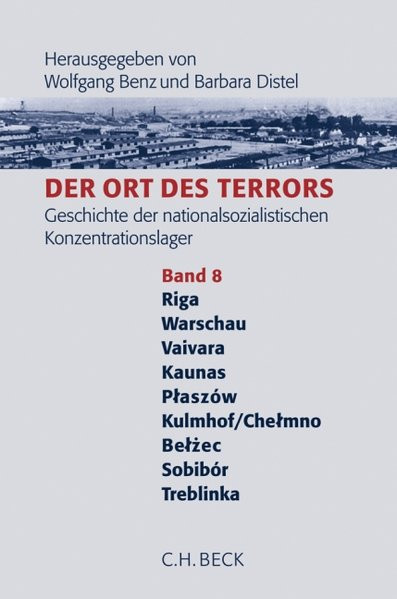 Der Ort des Terrors. Geschichte der nationalsozialistischen Konzentrationslager. Bd. 8: Riga. Warsch