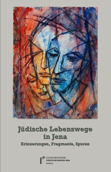 Jüdische Lebenswege in Jena