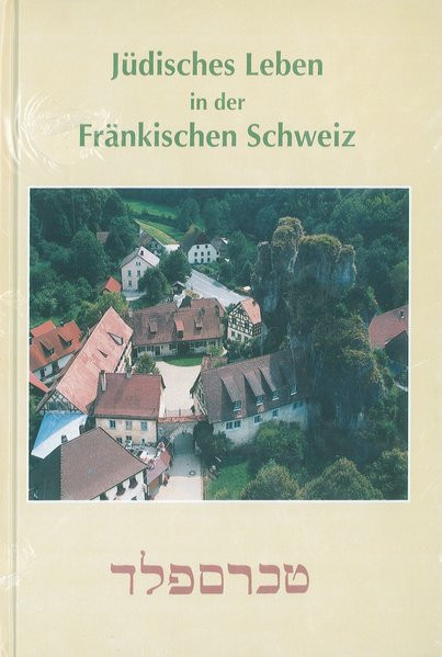 Jüdisches Leben in der Fränkischen Schweiz