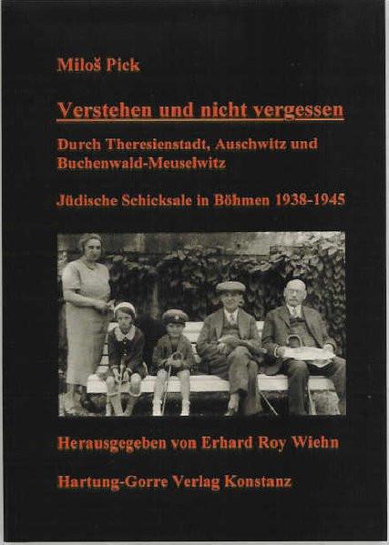 Verstehen und nicht vergessen. Durch Theresienstadt, Auschwitz und Buchenwald-Meuselwitz. Jüdische S