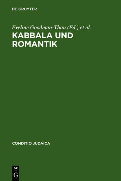Kabbala und Romantik. Die jüdische Mystik in der romantischen Geistesgeschichte