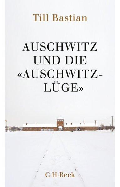 """Auschwitz und die """"Auschwitz-Lüge"""""""