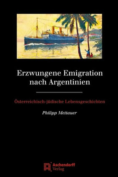 Erzwungene Emigration nach Argentinien