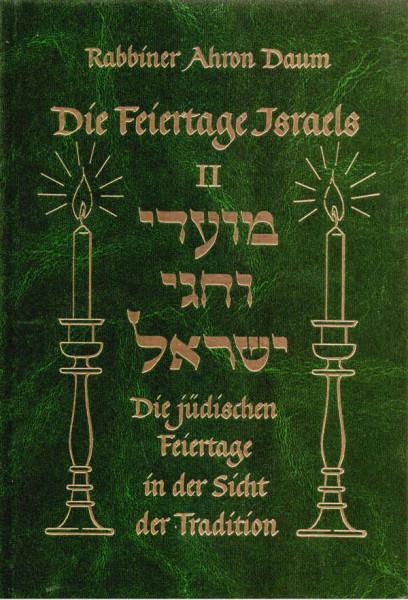 Die Feiertage Israels. Die jüdischen Feiertage in der Sicht der Tradition