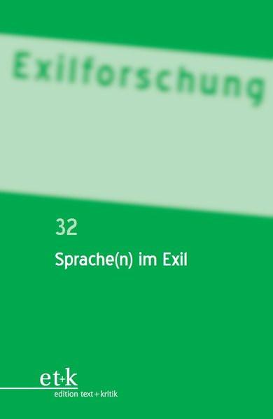 Ein internationales Jahrbuch. Bd. 32: Sprache(n) im Exil
