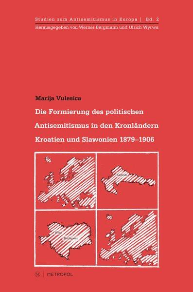 Die Formierung des politischen Antisemitismus in den Kronländern Kroatien und Slawonien 1879-1906