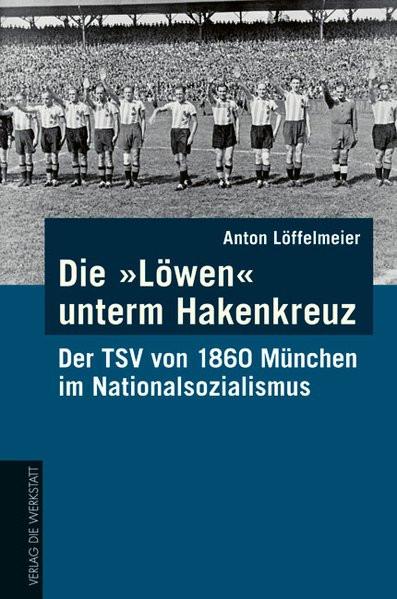 """Die """"Löwen"""" unterm Hakenkreuz"""