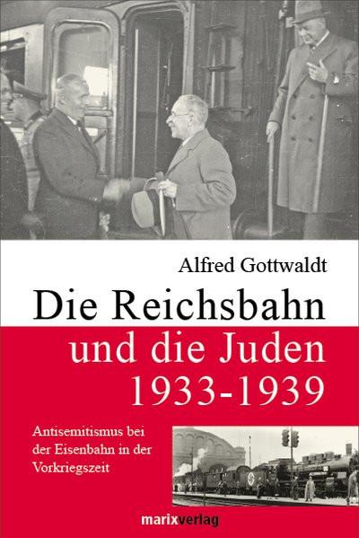 Die Reichsbahn und die Juden 1933-1939