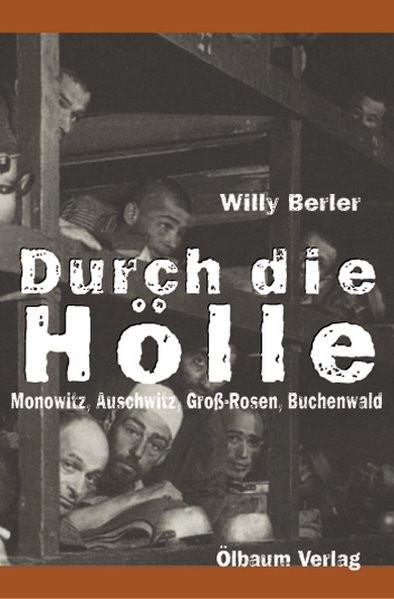 Durch die Hölle. Monowitz, Auschwitz, Groß-Rosen, Buchenwald