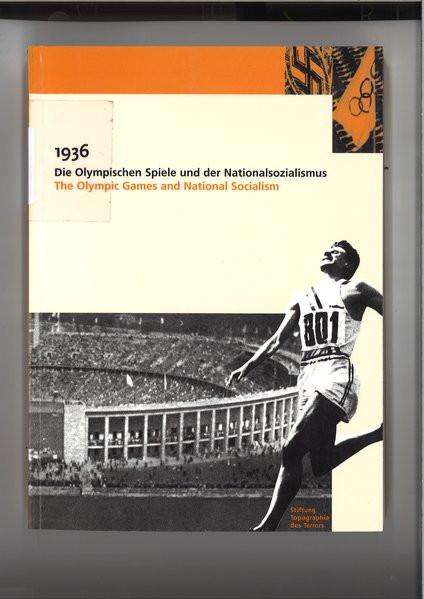 Die Olympischen Spiele und der Nationalsozialismus. The Olympic Games and National Socialism