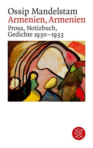 Armenien, Armenien. Prosa, Notizbuch, Gedichte 1930-1933