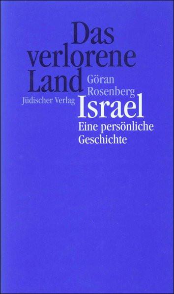 Das verlorene Land. Israel - eine persönliche Geschichte