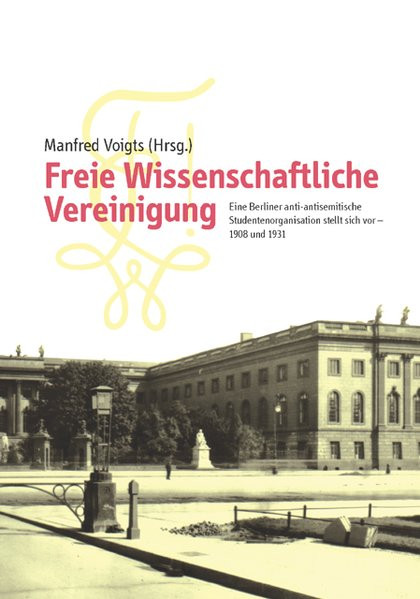 Freie Wissenschaftliche Vereinigung: eine Berliner anti-antisemitische Studentenorganisation stellt