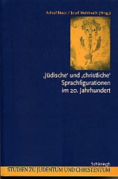 """""""Jüdische"""" und """"christliche"""" Sprachfigurationen im 20. Jahrhundert"""