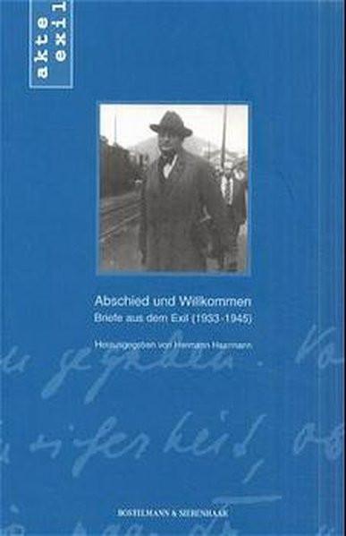 Abschied und Willkommen. Briefe aus dem Exil (1933-1945)