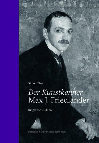 Der Kunstkenner Max J. Friedländer