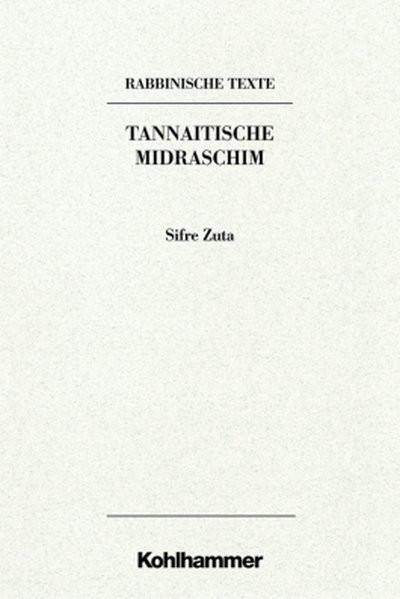Texte. Tannaitische Midraschim. Bd. III A: Sifre Zuta