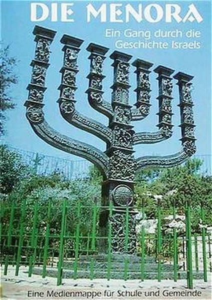 Die Menora. Ein Gang durch die Geschichte Israels