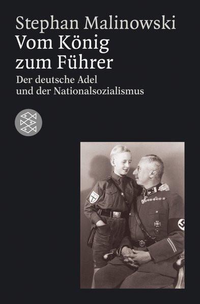 Vom König zum Führer. Deutscher Adel und Nationalsozialismus
