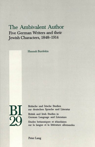 The Ambivalent Author. Five German Writers and their Jewish Characters, 1848-1914. Gustav Freytag, W