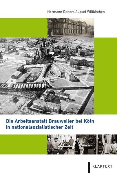 Die Arbeitsanstalt Brauweiler bei Köln in nationalsozialistischer Zeit