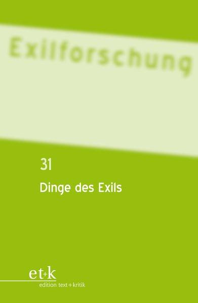 Bd. 31: Dinge des Exils