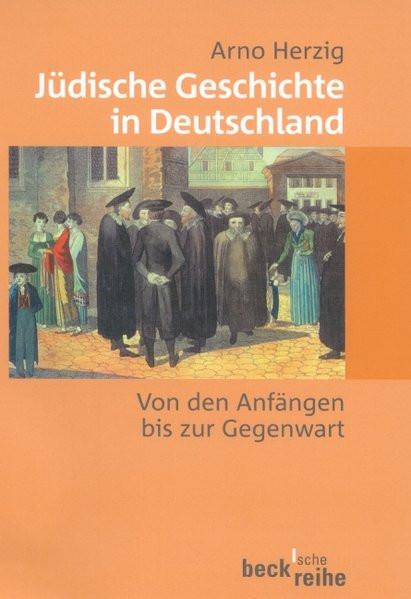 Jüdische Geschichte in Deutschland. Von den Anfängen bis zur Gegenwart