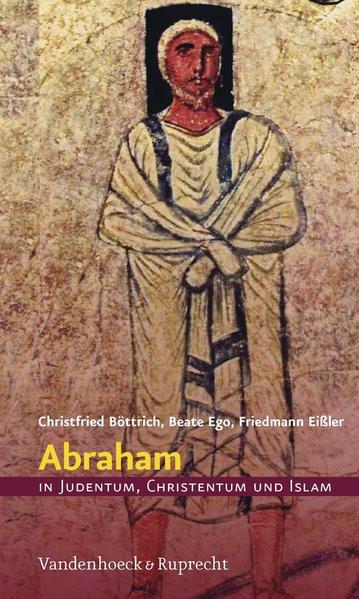 Abraham in Judentum, Christentum und Islam