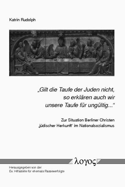 """""""Gilt die Taufe der Juden nicht, so erklären auch wir unsere Taufe für ungültig..."""""""