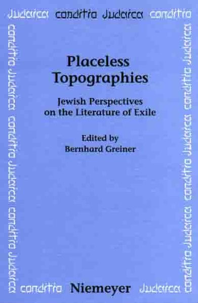 Placeless Topographies. Jewish Perspectives on the Literature of Exile