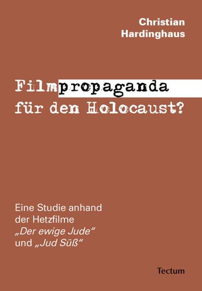 Filmpropaganda für den Holocaust?