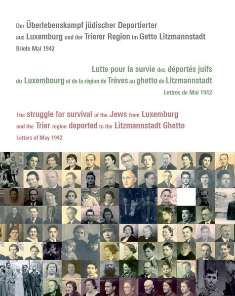 Der Überlebenskampf jüdischer Deportierter aus Luxemburg und der Trierer Region im Getto Litzmannsta