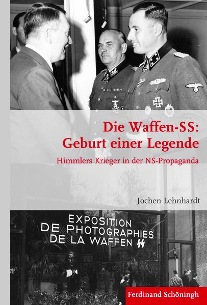 Die Waffen-SS: Geburt einer Legende