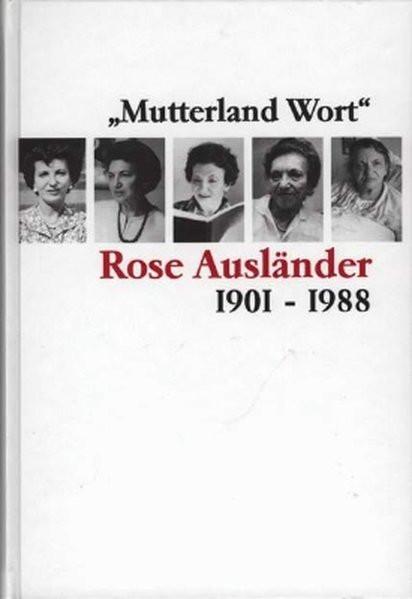 """""""Mutterland Wort"""". Rose Ausländer 1901-1988"""