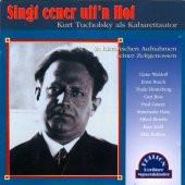 Singt eener uff'n Hof - Kurt Tucholsky als Kabarettautor