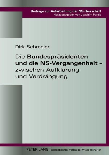 Die Bundespräsidenten und die NS-Vergangenheit - zwischen Aufklärung und Verdrängung