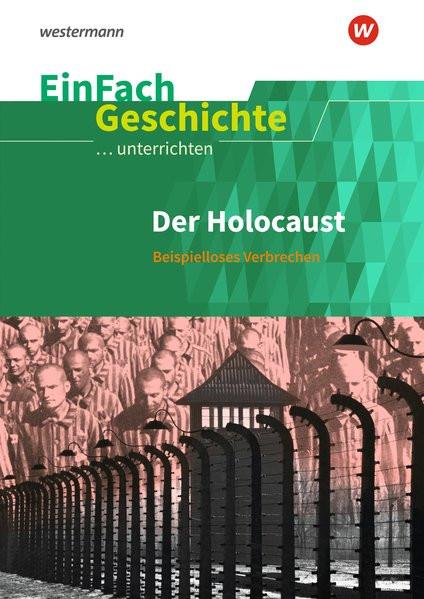 Der Holocaust: Beispielloses Verbrechen