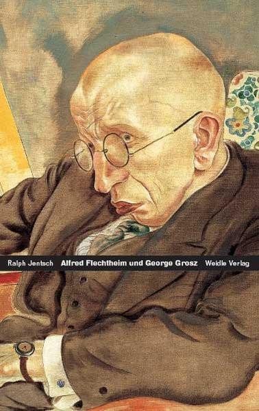 Alfred Flechtheim und George Grosz