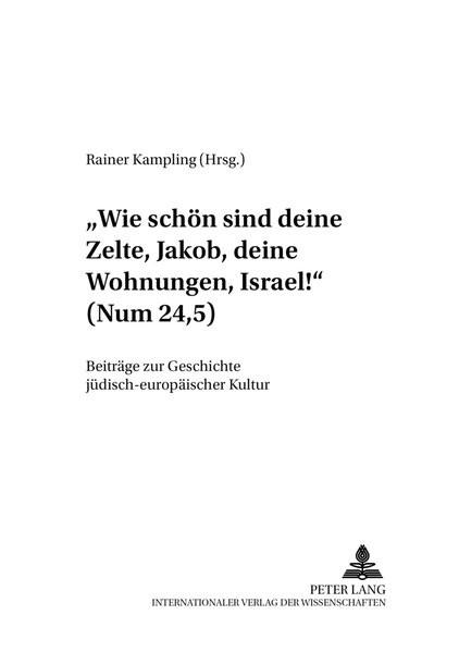 """""""Wie schön sind deine Zelte, Jakob, deine Wohnungen, Israel!"""" (Num 24,5)"""