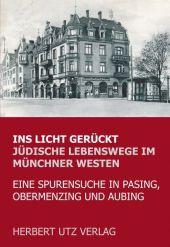 Ins Licht gerückt. Jüdische Lebenswege im Münchner Westen