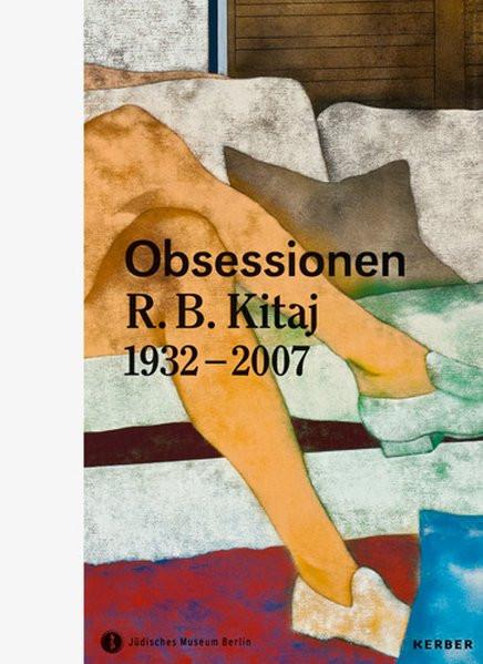 Obsessionen, R. B. Kitaj 1932-2007