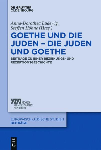 Goethe und die Juden – die Juden und Goethe